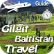 Gilgit Baltistan Travel Guide by Travels.Guide