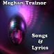 Meghan Trainor Songs&Lyrics by andoappsLTD