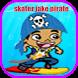 skater jake pirate adventure by devsbh