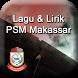 Lagu PSM Makassar Lengkap