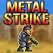 Metal Strike Shooter by Smashy Ball Mobile Games
