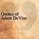 Quotes of Adam DeVine by DeveloperTR