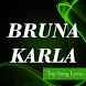 Bruna Karla Lyrics by shikagie