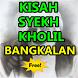 Kisah Seych Kholil Bangkalan Madura by Pidato Cerita Primbon App