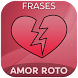 Frases de Amor Roto by CodevApps - Imagenes y Frases