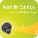 The Best Music & Lyrics Kemilly Santos by Changkuril3ung MediaDev