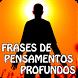 FRASES DE PENSAMENTOS PROFUNDOS COM IMAGENS by Entertainment LTD Apps