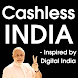 Cashless India - Digital India by pradhan mantri yojana