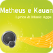 The Best Music & Lyrics Matheus e Kauan by Changkuril3ung MediaDev