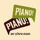Piano Piano by Como IL