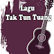 Lagu Tak Tun Tuang