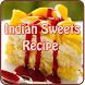 Indian Sweets Recipe by Free Apps for you