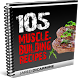 105 Muscle Building Recipes by Rockerz Group