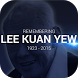 In Memoriam of Lee Kuan Yew by ACE NURA (S) PTE LTD