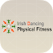 Irish Dancing Physical Fitness by Zilla Labs