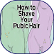 Shave Your Pubic Hair by HAMZAM