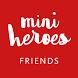 Mini Heroes - Friends by BRINGTON ENTERPRISES Ltd.