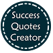 Success Quotes Creator by My Name Creativity