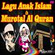 Lagu Islami dan Murotal Anak
