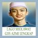 LAGU SHOLAWAT GUS AZMI LENGKAP by Loki En Stud