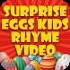 Surprise Eggs Kids Rhyme Video by Rhymes Garden