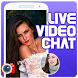 Stream Live Video Chat advice by MonoClauApp