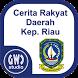 Cerita Rakyat Kepulauan Riau by GWC Studio