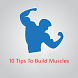 10 Tips To Build Muscles by A9 STUDIOS