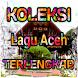 Koleksi Lagu Aceh Terlengkap by asphirdev