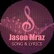 Jason Mraz's Song and Lyrics ( Mp3 ) by Denalubi