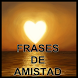 Frases de amistad y amigos by CasitApps Imagenes amor enamorar buenos dias