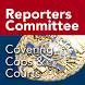 RCFP Cops and Courts by The Reporters Committee for Freedom of the Press