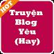 Truyện Blog Yêu (Hay Và Ý Nghĩa) by Hoang Trong Thien