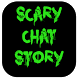 Scary Chat Story by Live.Moments