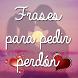 Frases pedir perdon by Revilapps Imagenes graciosas Poemas amor enamorar