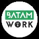 Batam Work - Informasi Lowongan Kerja Batam