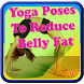 Yoga Poses To Reduce Belly Fat by InfoAppy
