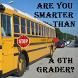R u smarter than a 6th grader? by AnE&EnC,LLP