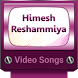 Himesh Reshammiya Video Songs by A for Awesome Apps
