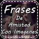 Frases De Amistad Con Imágenes by MasPRO