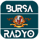BURSA RADYO by REFFAZUM