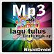 kumpulan lagu tulus mp3 by riskidroid