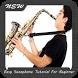 Easy Saxophone Tutorial For Beginner by GX Development