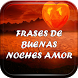 Frases de Buenas Noches Amor by Loretta Apps