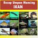 Resep Umpan Mancing Ikan by akutresno