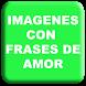 Imagenes con Frases de Amor by BuenaOnda APP