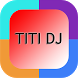 Top Lagu Titi Dj by Exfitriah