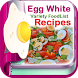 Healthy Egg White Recipes by Hasyim Developer