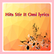 Hits Stir It Omi Songs lyrics by komingapp