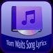 Tom Waits Song&Lyrics by Rubiyem Studio